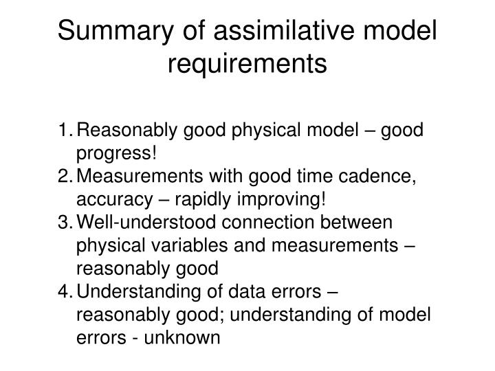 Summary of assimilative model requirements