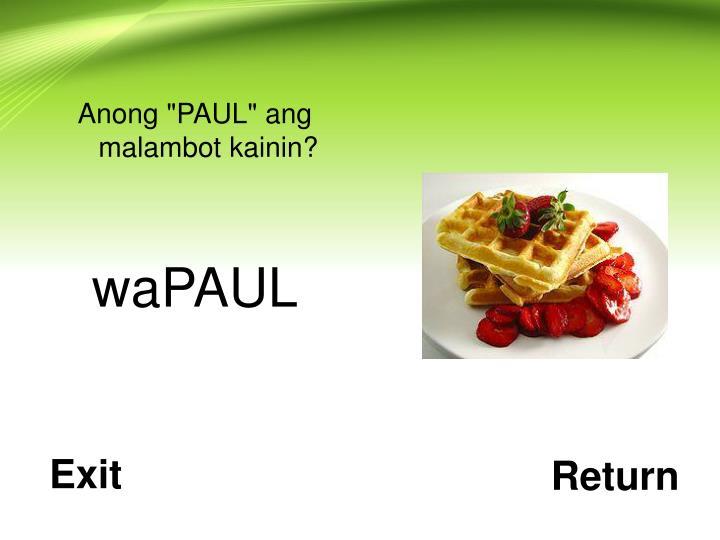"""Anong """"PAUL"""" ang malambot kainin?"""
