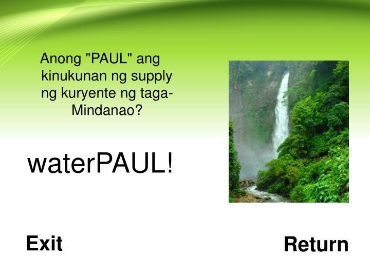 """Anong """"PAUL"""" ang kinukunan ng supply ng kuryente ng taga-Mindanao?"""