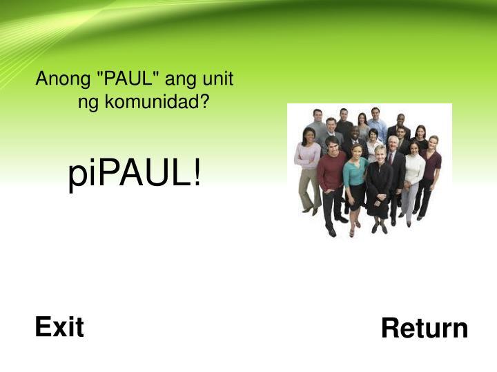 """Anong """"PAUL"""" ang unit ng komunidad?"""
