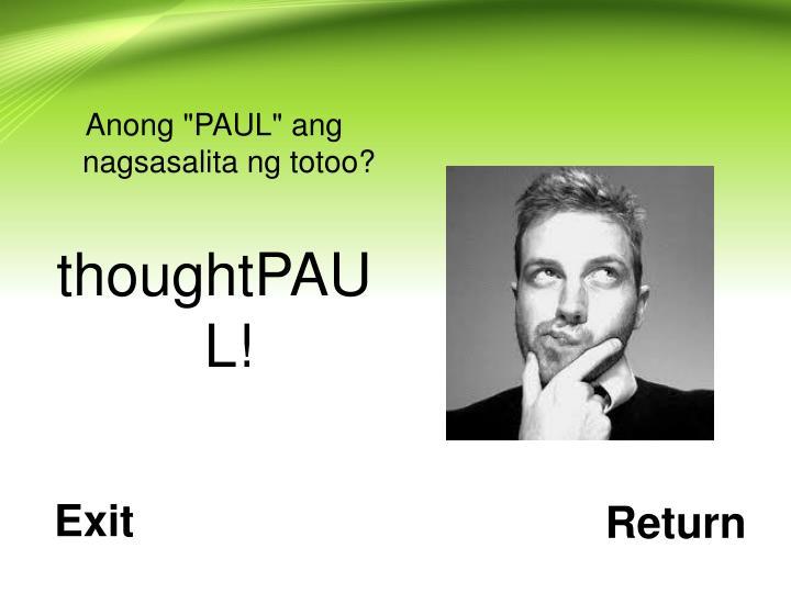 """Anong """"PAUL"""" ang nagsasalita ng totoo?"""
