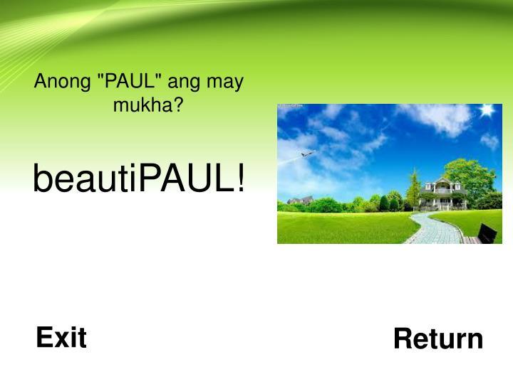"""Anong """"PAUL"""" ang may mukha?"""