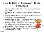 how to help at home with these challenges