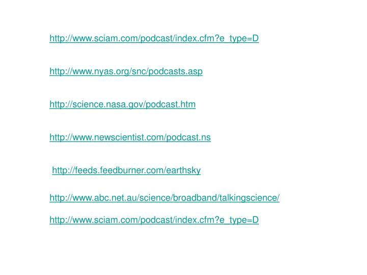 Http://www.sciam.com/podcast/index.cfm?e_type=D