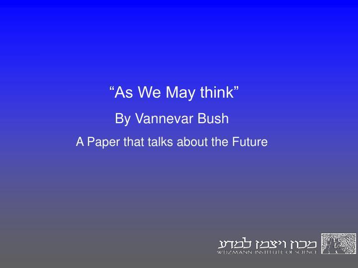 """""""As We May think"""""""