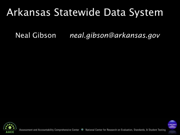Arkansas Statewide Data System