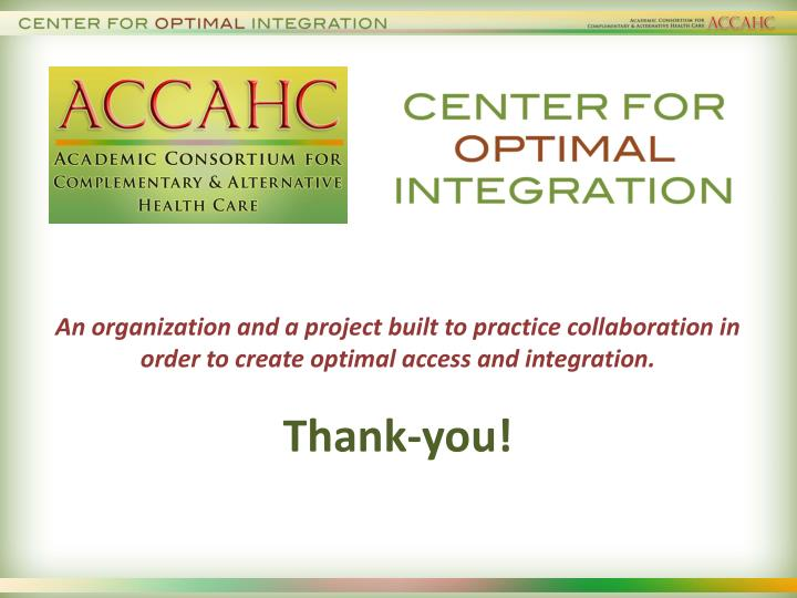 An organization and a project built to practice collaboration in order to create optimal access and integration.