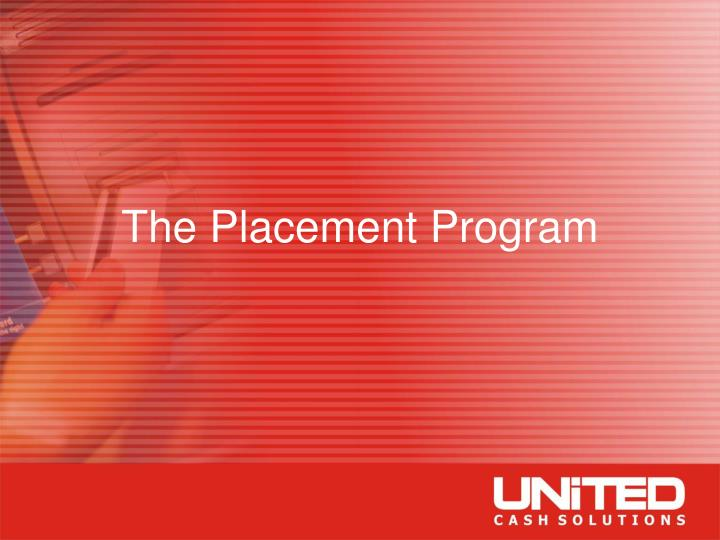The Placement Program