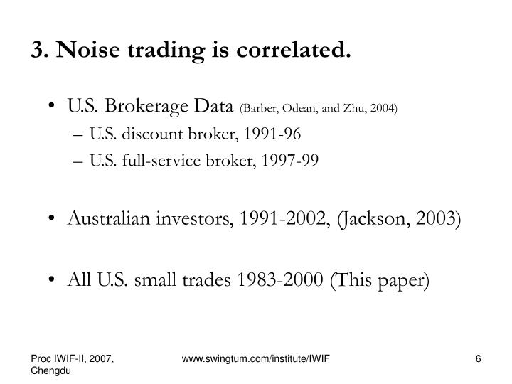efficient markets and noise trading essay Efficient market hypothesis, further discuss the role of arbitrage in the debate of efficient markets, provide various definitions for arbitrage, and discuss examples of arbitrage that have occurred in the real world.