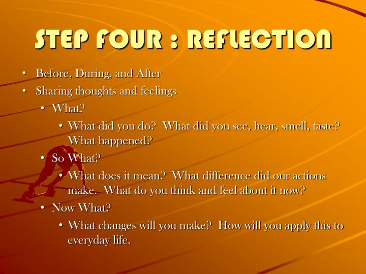 STEP FOUR : REFLECTION