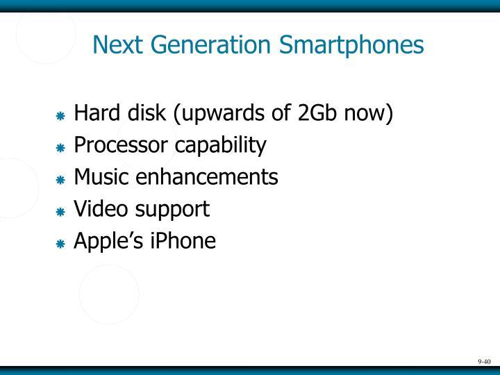 Next Generation Smartphones