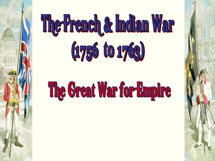 what ways did the french and indian war alter the political economic and ideological relations betwe French & indian war dbq in what ways did the french and indian war (1754-1763) alter the political, economic, and ideological relations between britain and it.