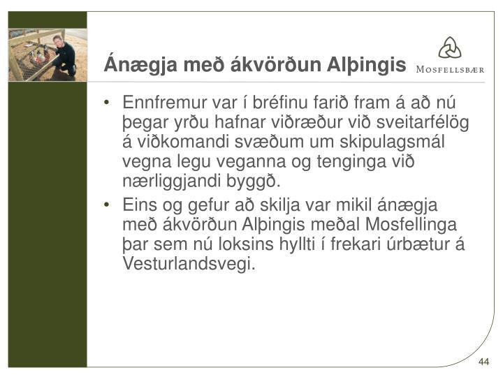 Ánægja með ákvörðun Alþingis