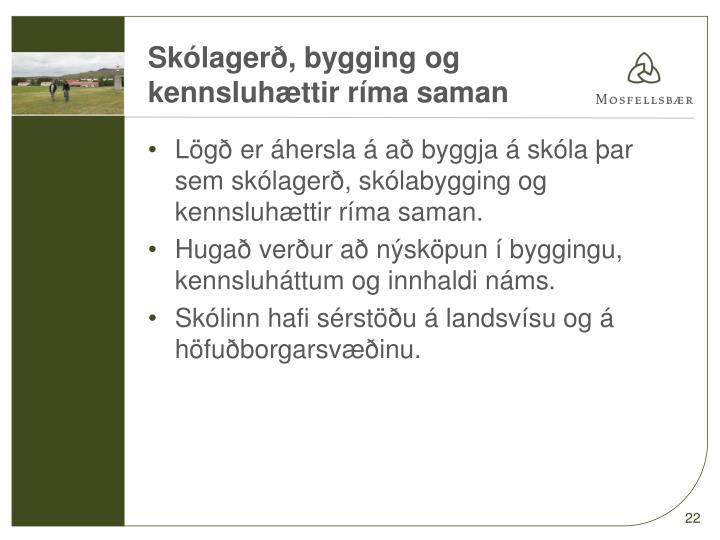 Skólagerð, bygging og
