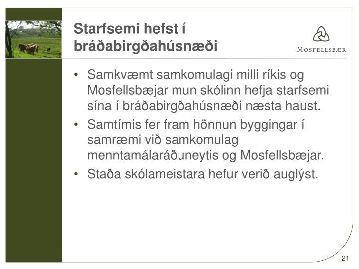 Starfsemi hefst í bráðabirgðahúsnæði