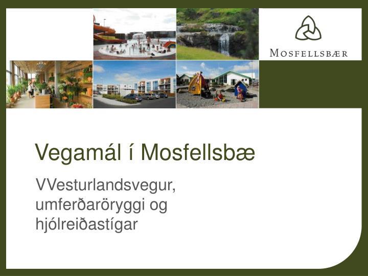 Vegamál í Mosfellsbæ