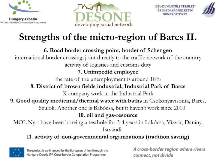 Strengths of the micro-region of Barcs II.
