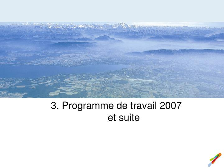 3. Programme de travail 2007