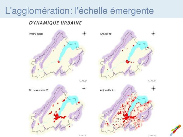 L'agglomération: l'échelle émergente
