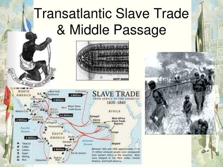 the european role in the trans atlantic slave trade The transatlantic slave trade can also be called the 'atlantic slave trade' the transatlantic salve trade began somewhere in the 16th century when the europeans discovered the african continent at first the europeans came as traders who bought and sold commodities and then later introduced.