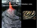 pahoehoe rocks that are ropy smooth