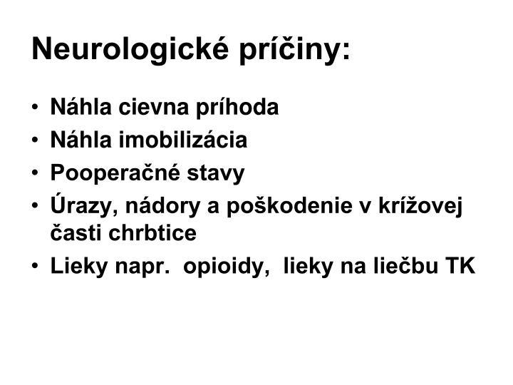 Neurologické príčiny: