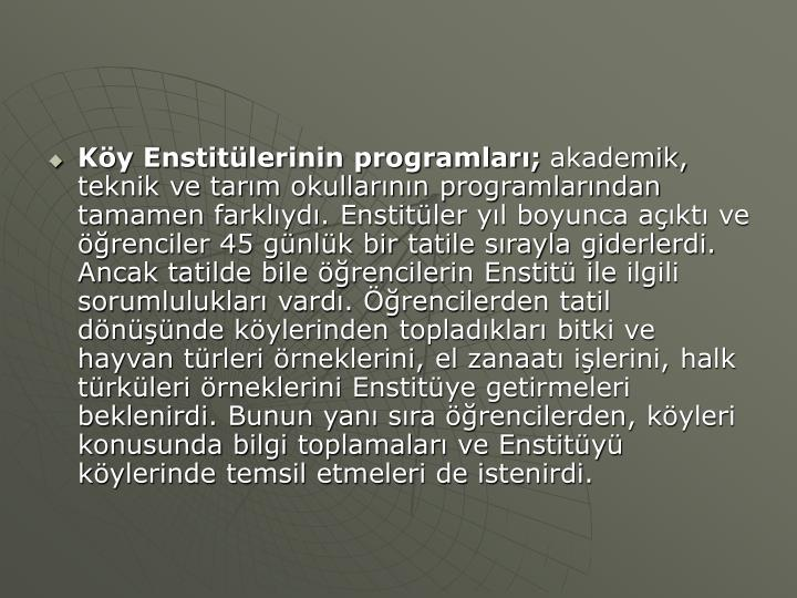 Köy Enstitülerinin programları;