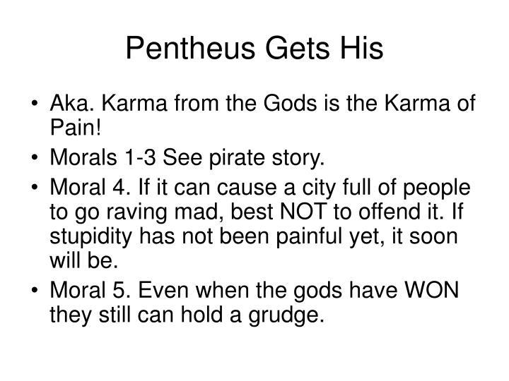 Pentheus Gets His