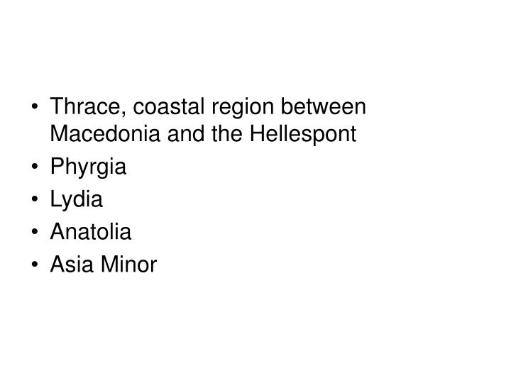 Thrace, coastal region between Macedonia and the Hellespont
