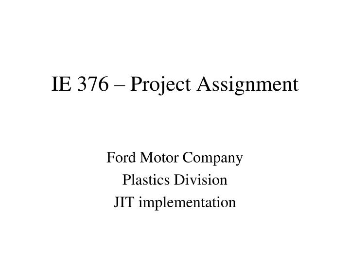 ford motor company business assignment This essay will explore ford motor company and analyse its compensation practice ford motor company compensation strategies and practices.