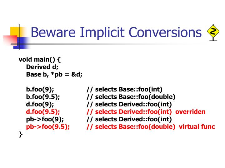 Beware Implicit Conversions