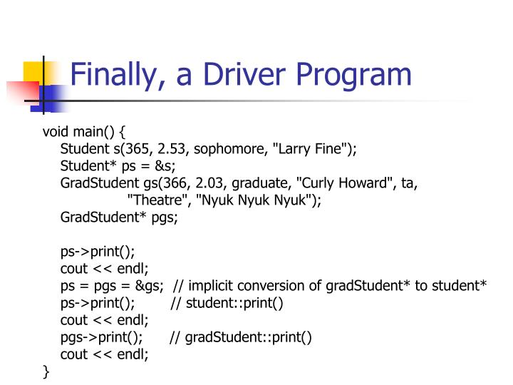 Finally, a Driver Program