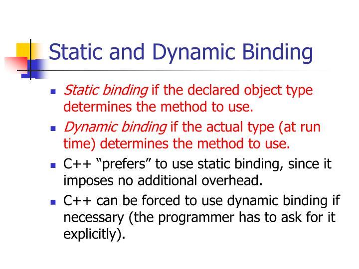 Static and Dynamic Binding