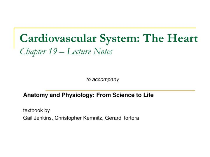 cardiovascular system the heart chapter 19 lecture notes n.