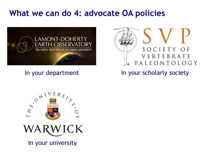 What we can do 4: advocate OA policies