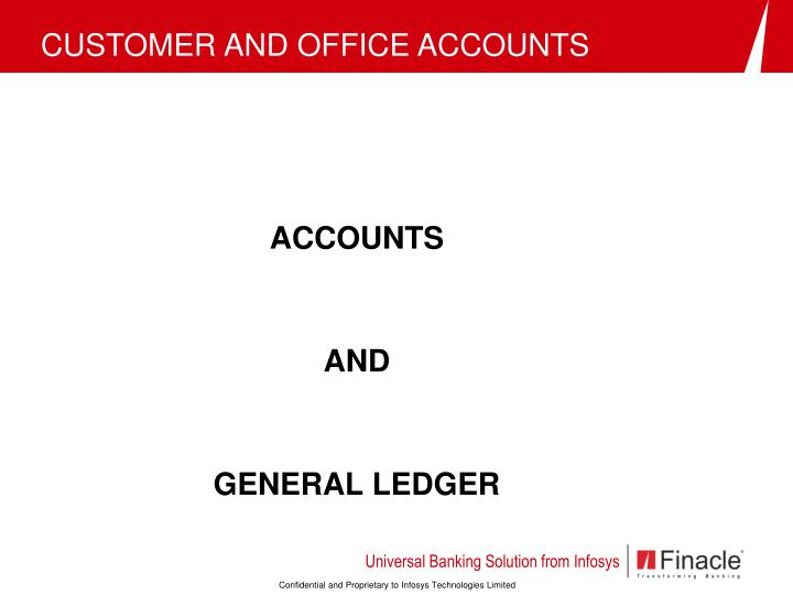 Customer and office accounts
