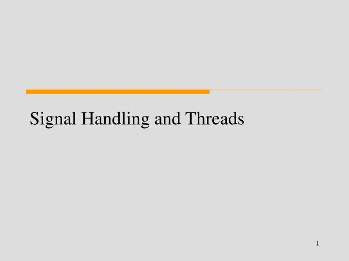 Signal handling and threads