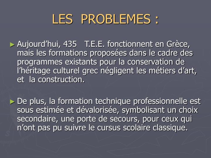 LES  PROBLEMES :