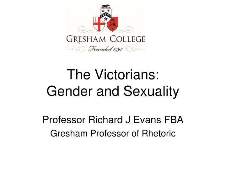 The victorians gender and sexuality