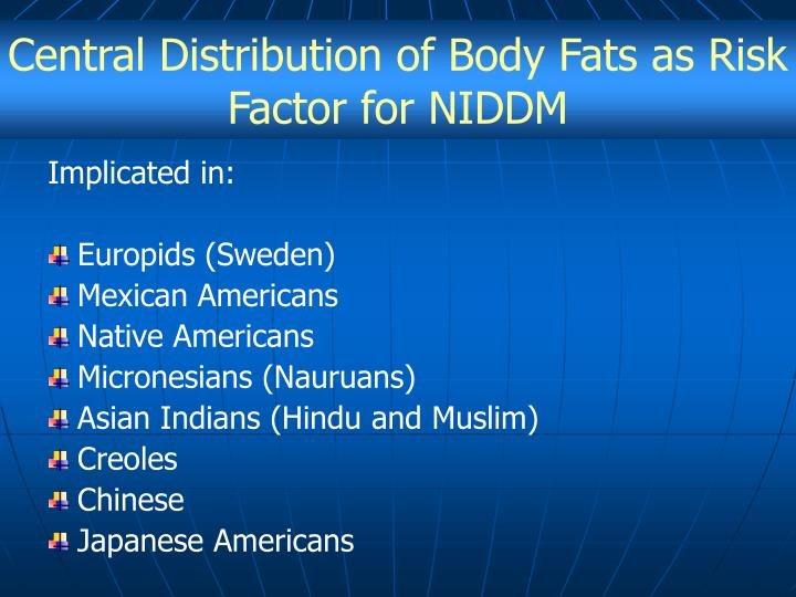 Central Distribution of Body Fats as Risk Factor for NIDDM