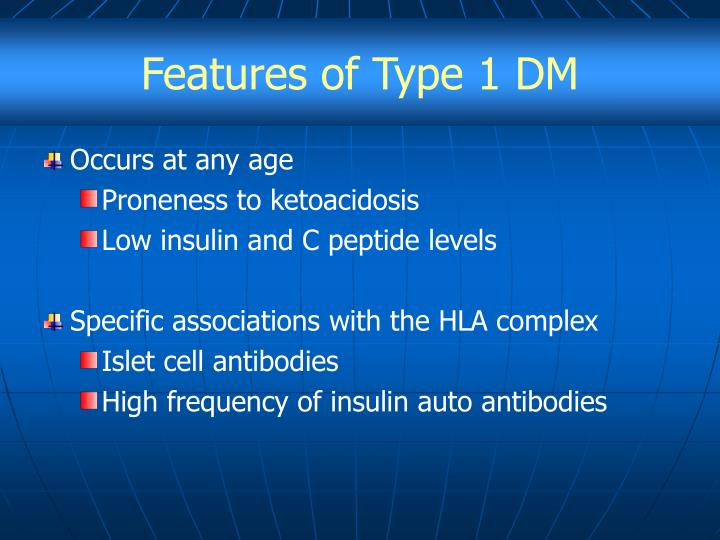 Features of Type 1 DM