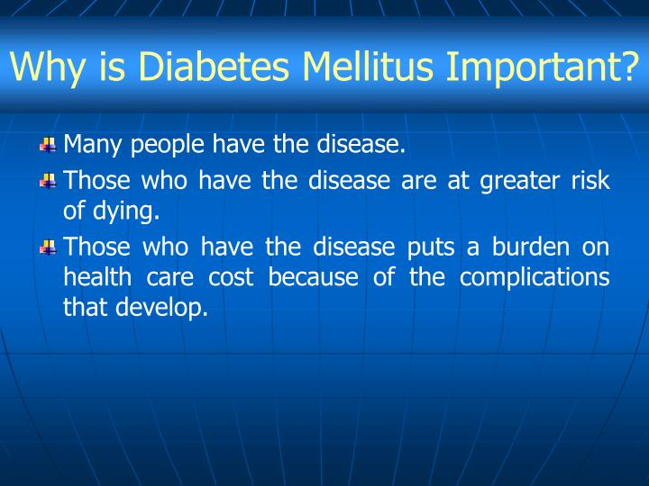 Why is Diabetes Mellitus Important?