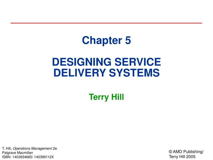 Chapter 5 designing service delivery systems