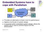 embedded systems have to cope with parallelism
