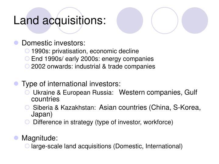 Land acquisitions: