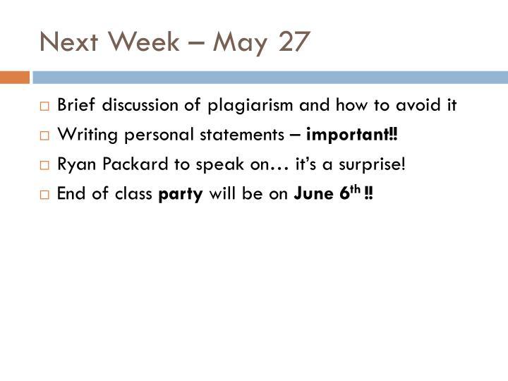 Next Week – May 27