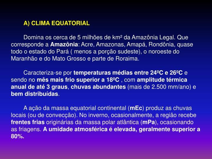 A) CLIMA EQUATORIAL