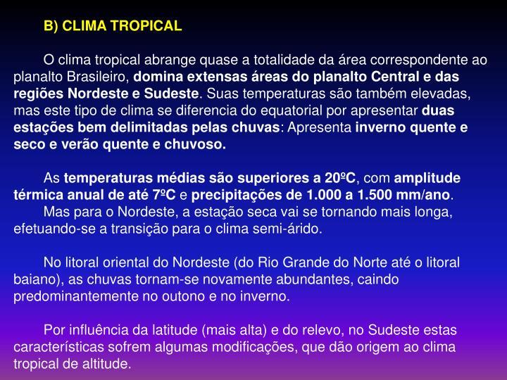 B) CLIMA TROPICAL