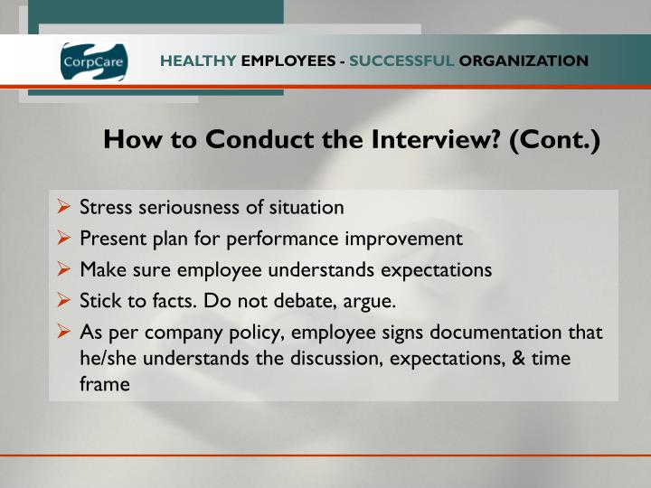 How to Conduct the Interview? (Cont.)