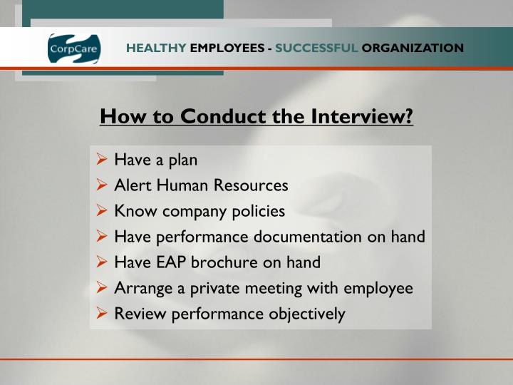 How to Conduct the Interview?